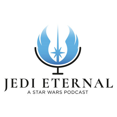 Jedi Eternal: A Star Wars Podcast
