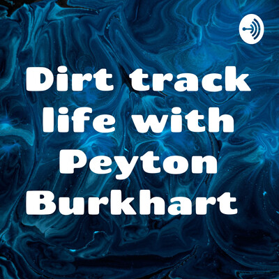 Dirt track life with Peyton Burkhart