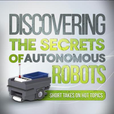 Discovering the Secrets of Autonomous Robots