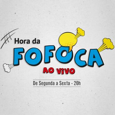 Hora Da Fofoca