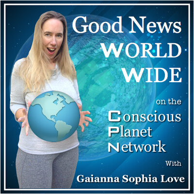 Conscious Planet Network: Good News World Wide