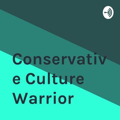 Conservative Culture Warrior