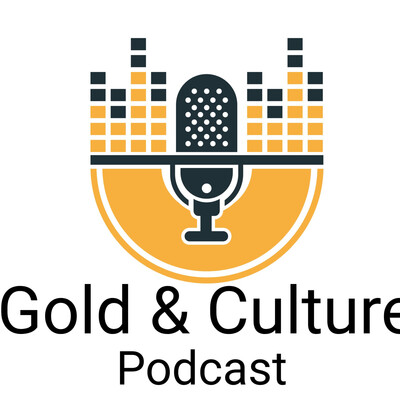 Goldandculture Podcast