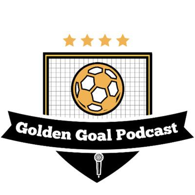 Golden Goal Podcast