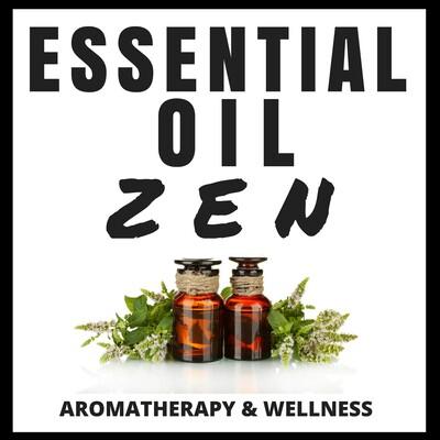 Essential Oil Zen