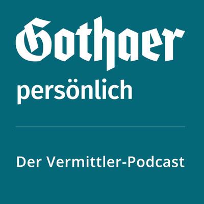 Gothaer persönlich: Der Vermittler-Podcast