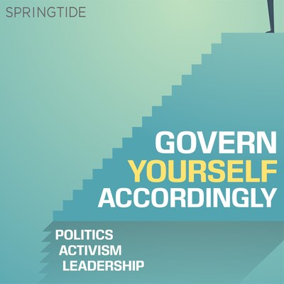 Govern Yourself Accordingly - Politics | Activism | Leadership