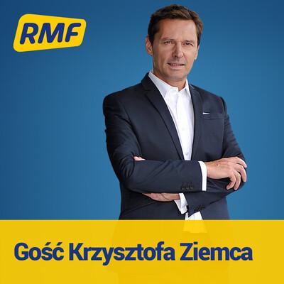 Gość Krzysztofa Ziemca w RMF FM