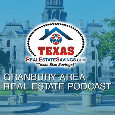 Granbury Area Real Estate Podcast with Greg Willis
