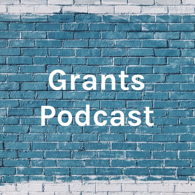Grants Podcast
