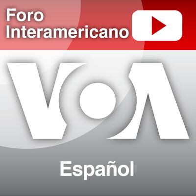Foro Interamericano - Voice of America