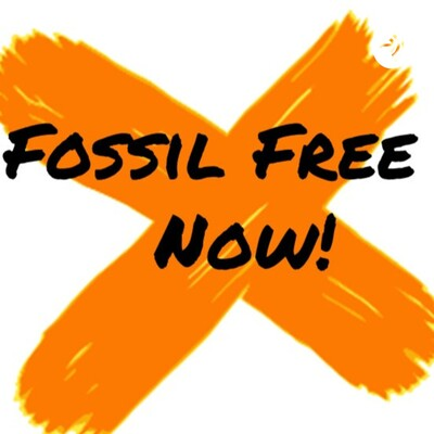 Fossil Free Now!