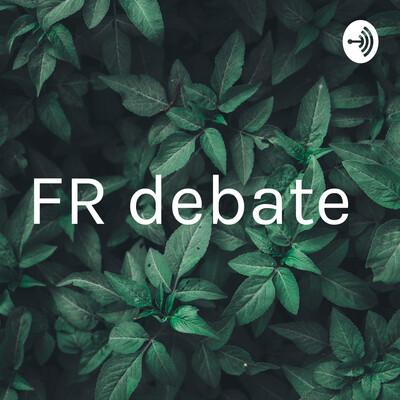 FR debate