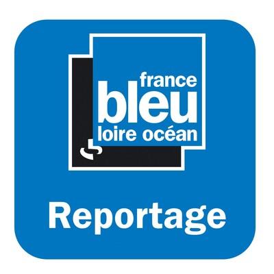France Bleu Loire Océan - Reportage