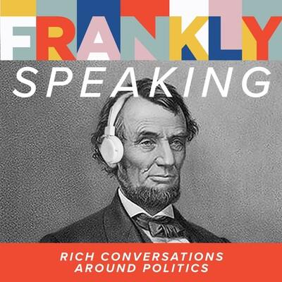 Frankly Speaking: Rich Conversations Around Politics