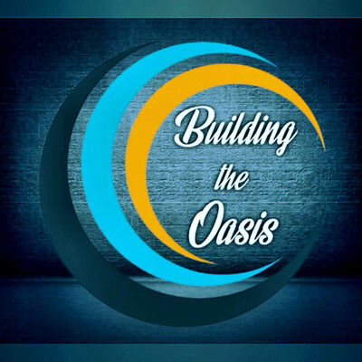 Building The Oasis