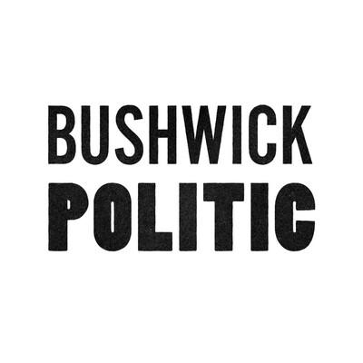 Bushwick Politic