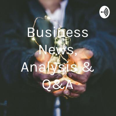 Business News, Analysis & Q&A