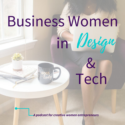 Business Women in Design & Tech