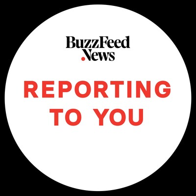 BuzzFeed News: Reporting To You