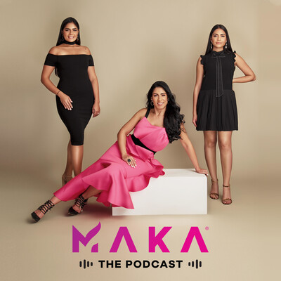 MAKA The Podcast