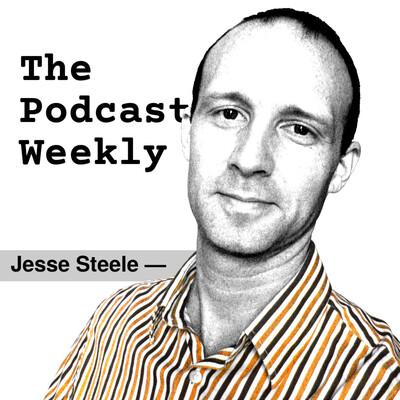 Jesse Steele   The Podcast Weekly