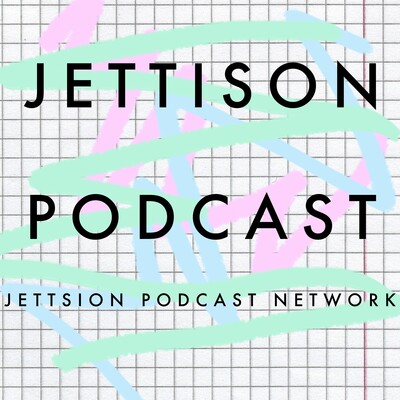 JETTISON PODCASTS