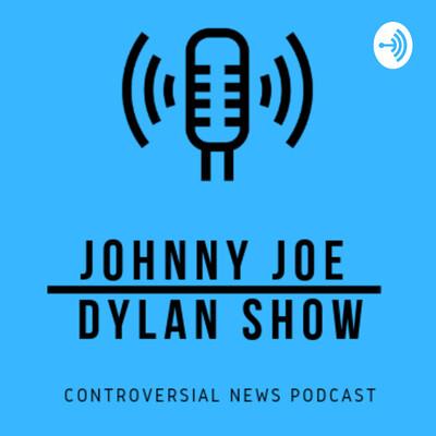 Johnny Joe Dylan Show