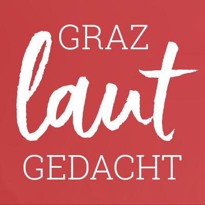 Graz – Laut gedacht