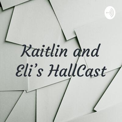 Kaitlin and Eli's HallCast