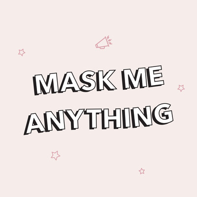 Mask Me Anything