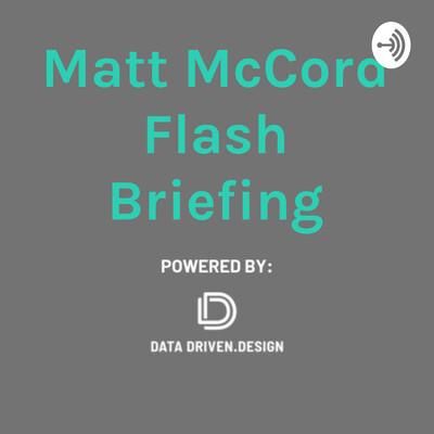 Matt McCord Flash Briefing
