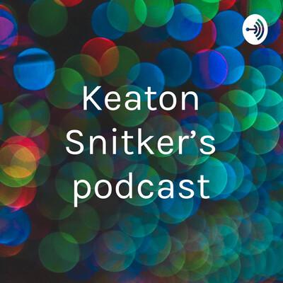 Keaton Snitker's podcast