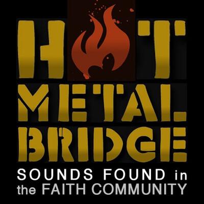 Hot Metal Bridge Faithcast