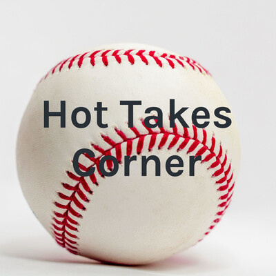 Hot Takes Corner