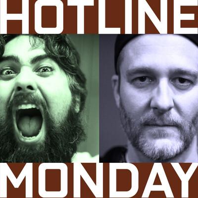 Hotline Monday
