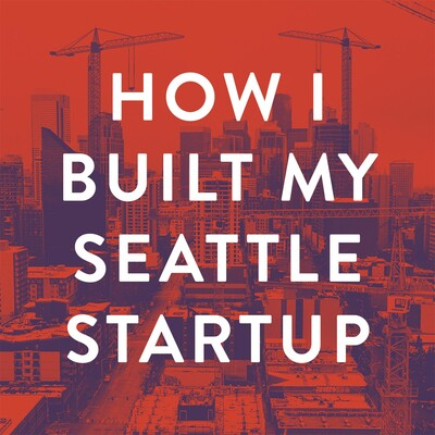 How I Built My Seattle Startup