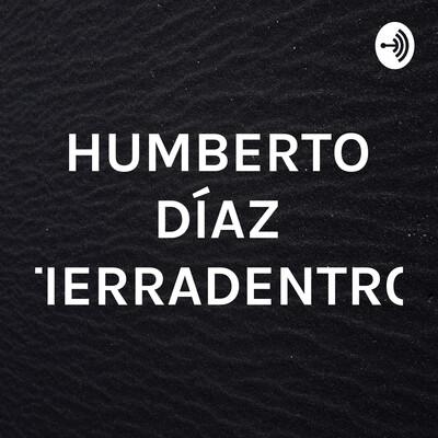 HUMBERTO DÍAZ TIERRADENTRO