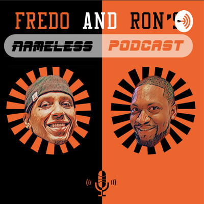 Fredo and Ron's Nameless Pod