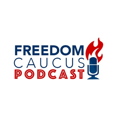 Freedom Caucus Podcast