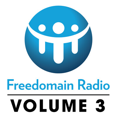 Freedomain! Volume 3: Shows 562 - 897
