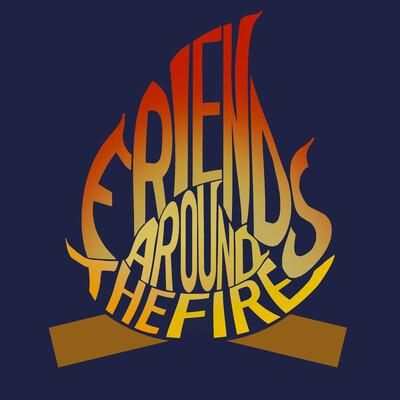 Friends Around the Fire