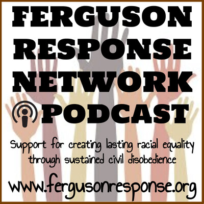 FRN Podcast – Ferguson Response Network