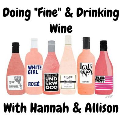 "Doing ""Fine"" & Drinking Wine"