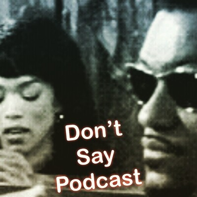 Don't Say Podcast
