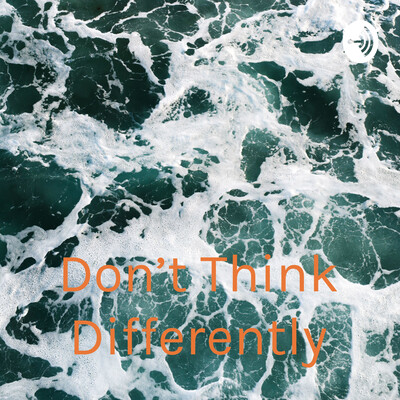 Don't Think Differently