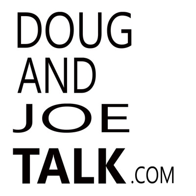 Doug And Joe Talk