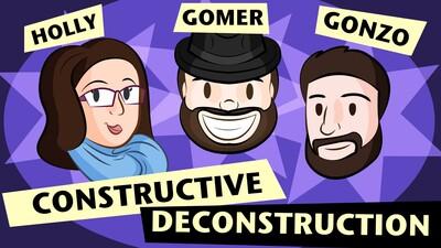 Constructive Deconstruction – RT Gomer Productions