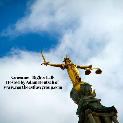 Consumer Rights Talk - Northeast Law Group, LLC*