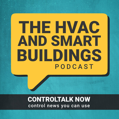ControlTalk Now The HVAC and Smart Building Controls Podcast